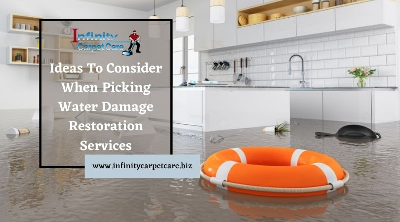 Ideas To Consider When Picking Water Damage Restoration Services
