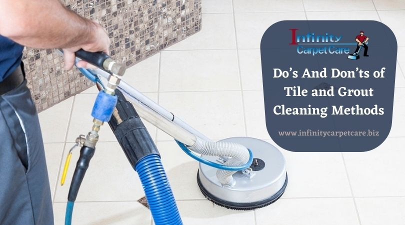 Do's And Don'ts of Tile And Grout Cleaning Methods