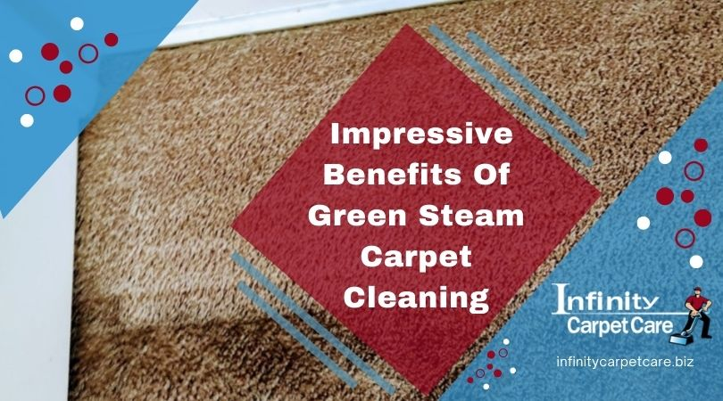 Impressive Benefits Of Green Steam Carpet Cleaning