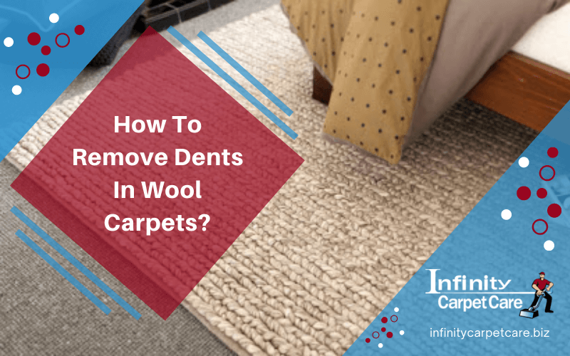 How To Remove Dents In Wool Carpets?