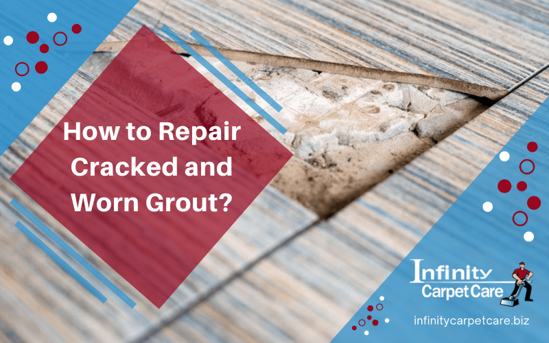 How to Repair Cracked and Worn Grout?