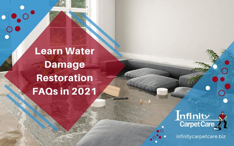 Learn Water Damage Restoration FAQs in 2021