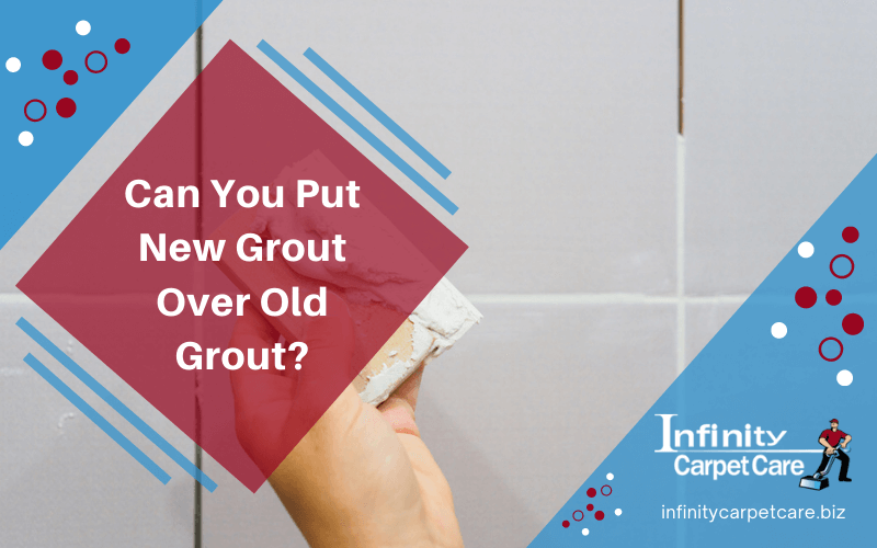 Can You Put New Grout Over Old Grout?