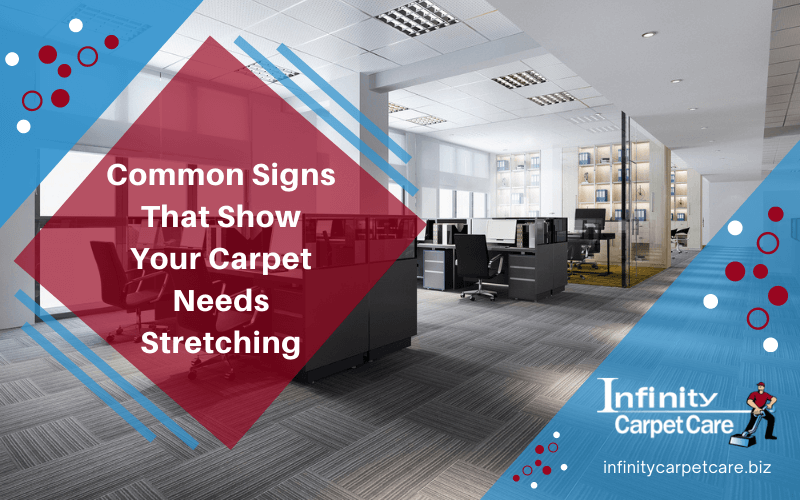 Common Signs That Show Your Carpet Needs Stretching