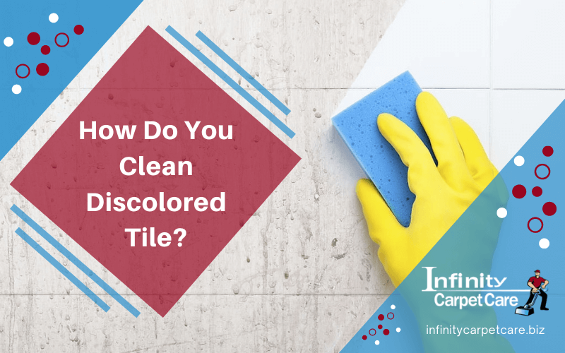How Do You Clean Discolored Tile?