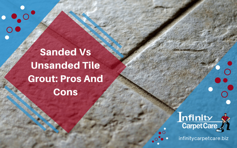 Sanded Vs Unsanded Tile Grout: Pros And Cons